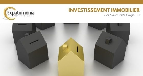 Investissement Immobilier : Les placements Gagnants