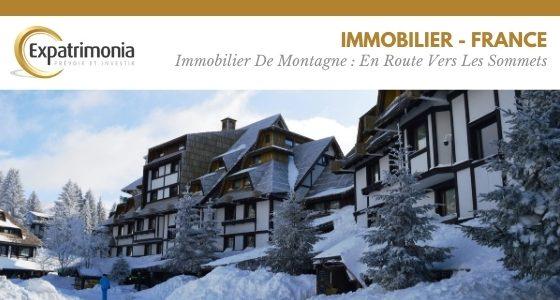 Immobilier De Montagne : En Route Vers Les Sommets